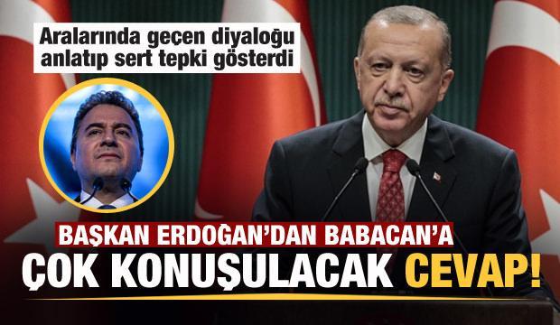 Başkan Erdoğan'dan Babacan'a çok konuşulacak cevap!