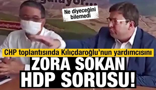 CHP toplantısında Kılıçdaoğlu'nun yardımcısını zora sokan HDP sorusu! ne diyeceğini bilemedi