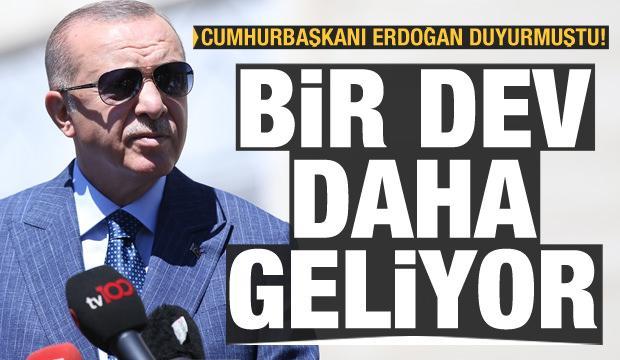 Cumhurbaşkanı Erdoğan duyurmuştu! Bir dev daha geliyor