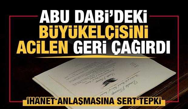 İsrail-BAE anlaşmasına sert tepki! Abu Dabi'deki büyükelçisini geri çekti