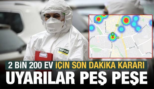 Koronavirüs vakası tavan yaptı! 2 bin 200 ev için son dakika karantina kararı