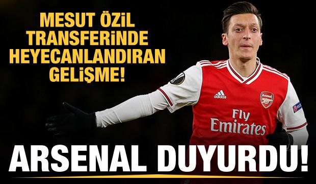 Mesut Özil transferinde heyecanlandıran gelişme!