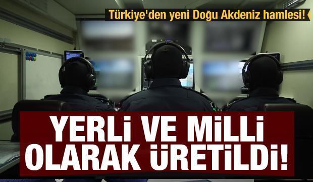 Türkiye'den yeni Doğu Akdeniz hamlesi! Yerli ve Milli olarak üretildi