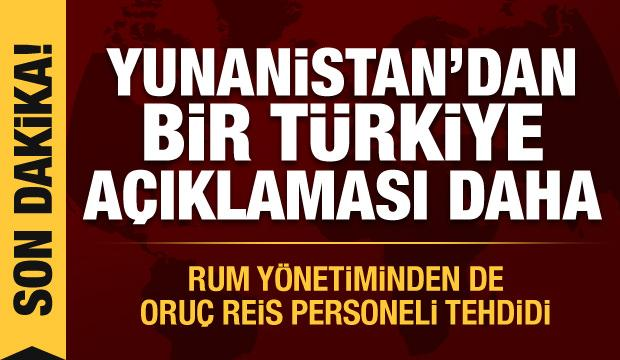 Yunanistan'dan son dakika Türkiye açıklaması! Rum yönetiminden de Oruç Reis personeli tehdidi