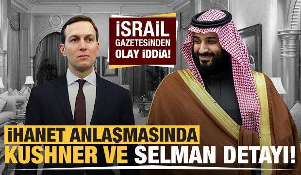 İsrail gazetesi yazdı! Normalleşme anlaşmasında Muhammed bin Selman detayı
