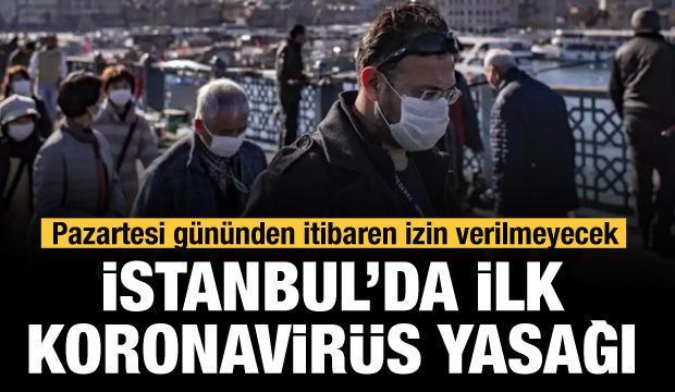 İstanbul Valiliği duyurdu! Pazartesi gününden itibaren müsaade edilmeyecek