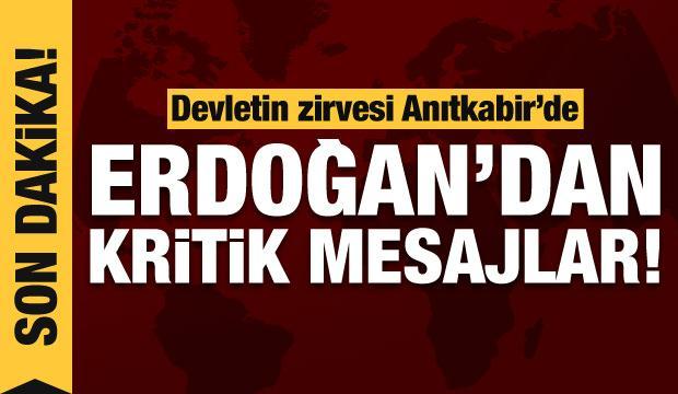 Son dakika: Devletin zirvesi Anıtkabir'de! Erdoğan'dan kritik mesajlar