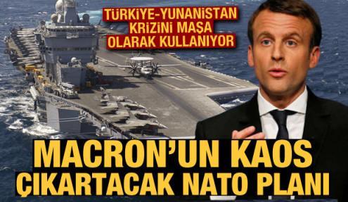 Macron'dan kaos çıkartacak NATO planı! Türkiye-Yunanistan krizini maşa olarak kullanıyor