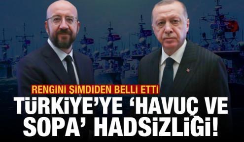 Charles Michel'den Türkiye'ye 'havuç-sopa' hadsizliği! Ankara'dan sert tepki