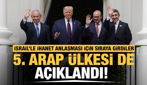5. Arap ülkesi de açıklandı! İsrail'le ihanet anlaşması için sıraya girdiler