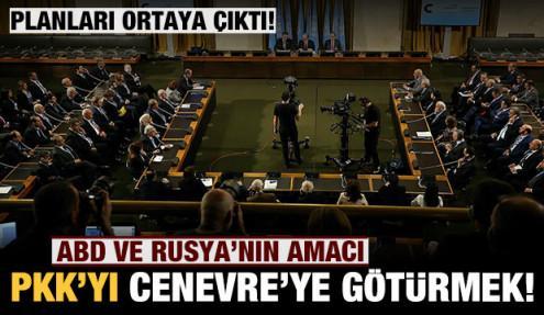 ABD ve Rusya PKK'yı Cenevre'ye götürmek istiyor