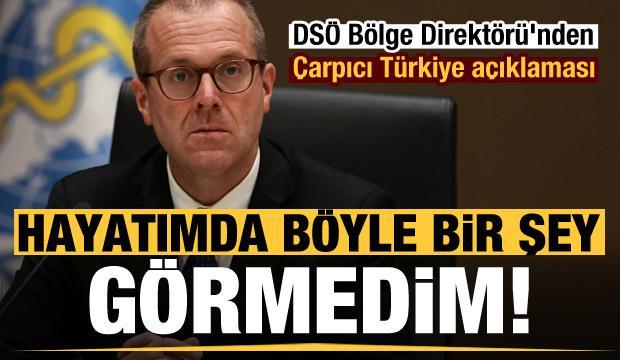 DSÖ Bölge Direktörü'nden Türkiye açıklaması: Hayatımda böyle bir şey görmedim!