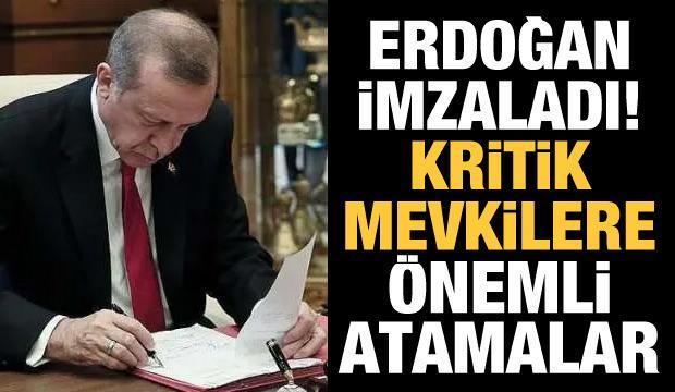 Erdoğan imzaladı! Kritik mevkilere önemli atamalar
