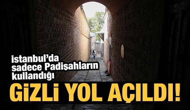 Padişahların gizli yolu Topkapı Sarayı'nda ziyaretçilere açıldı!