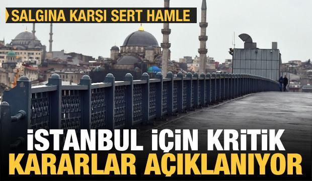 Son dakika: İstanbul kritik kararlar açıklanıyor! Salgına karşı sert hamle
