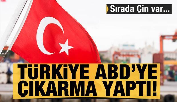 Türk firmaları ABD'ye çıkarma yaptı! Sıraca Çin var...