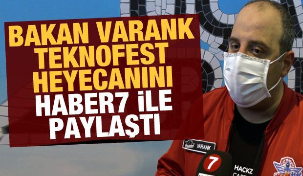 Bakan Varank Teknofest heyecanını Haber7 ile paylaştı!