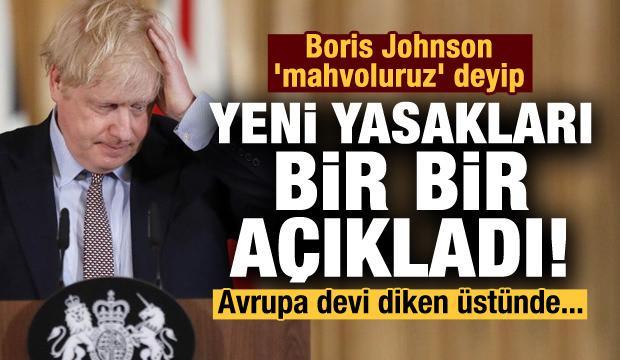 Boris Johnson 'mahvoluruz' deyip yeni yasakları bir bir açıkladı! Avrupa devi diken üstünde