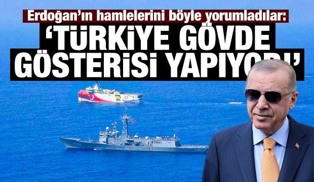 Dünya Türkiye'yi konuşuyor: 'Erdoğan adeta gövde gösterisi yapıyor'
