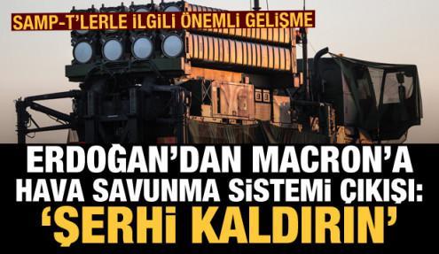 Erdoğan'dan Macron'a SAMP-T resti: Şerhi derhal kaldırın