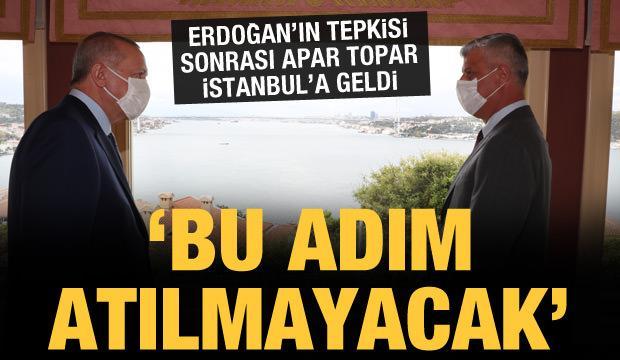 Erdoğan'ın tepkisi sonrası İstanbul'a gelen Taçi: Emrivaki yapıldı, adım atılmayacak