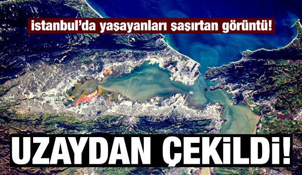 İstanbul'luları şaşırtan fotoğraf! Uzaydan böyle görüntülendi...