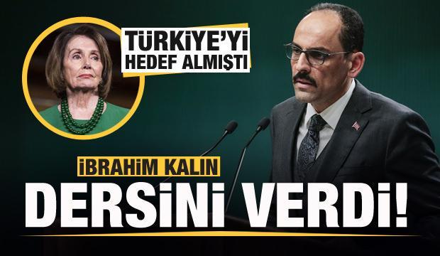 Kalın'dan Erdoğan ve Türkiye'yi hedef alan Pelosi'yi köşeye sıkıştıracak soru!