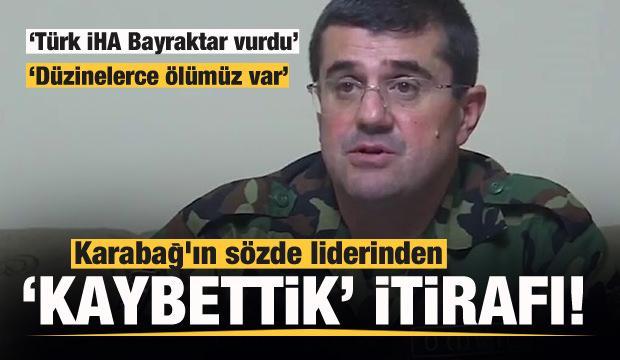 Karabağ'ın sözde liderinden itiraf: Düzinelerce ölü var! Kaybettik...