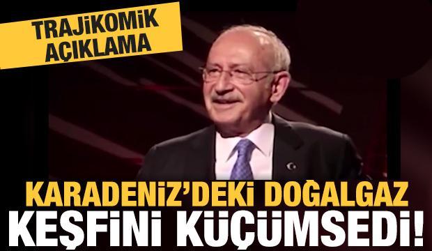 Karadeniz'deki Doğalgaz keşfini küçümseyen Kılıçdaroğlu'ndan trajikomik açıklama