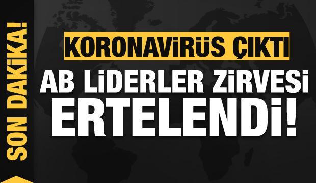 Koronavirüs çıktı, AB Liderler Zirvesi ertelendi