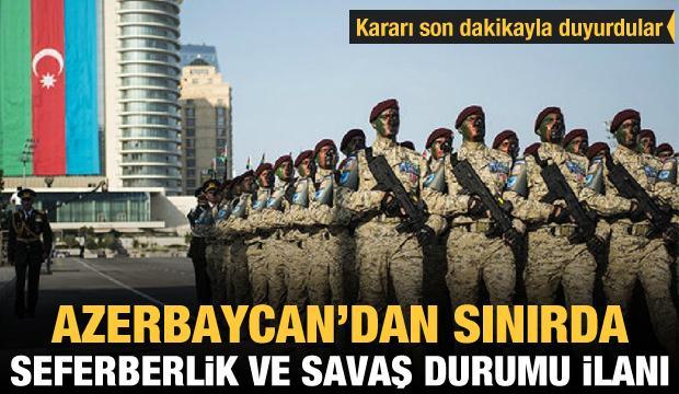 Son dakika.. Azerbaycan'da savaş hali ilanı!