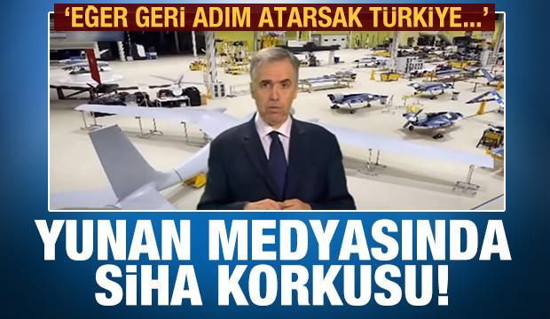 Yunan medyasında SİHA korkusu: 'Geri adım atarsak Türkiye...'