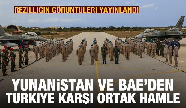 Yunanistan ve BAE'den Türkiye karşıtı hamle! Rezilliğin görüntüleri yayınlandı