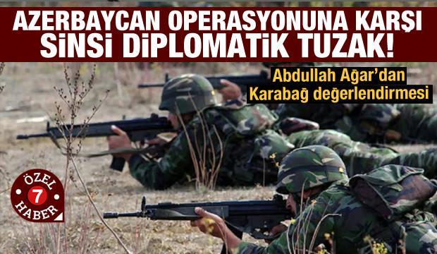 Abdullah Ağar Karabağ'daki son gelişmeleri değerlendirdi: Azerbaycan başladığı işi bitirmeli