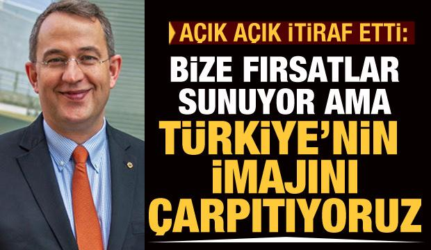 Açık itiraf etti: Bize fırsatlar sunuyor ama Türkiye'nin imajını çarpıtıyoruz