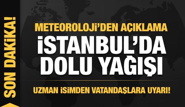 Son dakika: İstanbul'da dolu başladı! Uzmanlardan peş peşe uyarılar