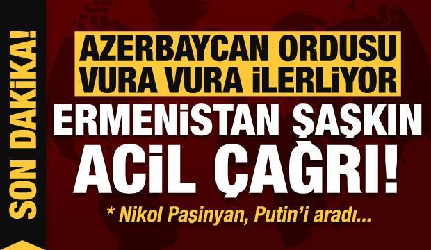 Son dakika: Azerbaycan vura vura ilerliyor! Ermenistan'da ağır kayıplar, Paşinyan Putin'i aradı