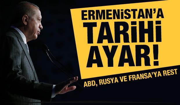 Son dakika: Erdoğan'dan Ermenistan'a tarihi ayar!