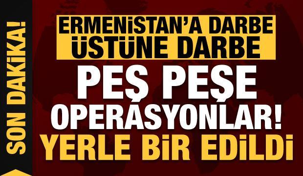 Son dakika: Ermenistan'a darbe üstüne darbe! Yerle bir ediliyor...
