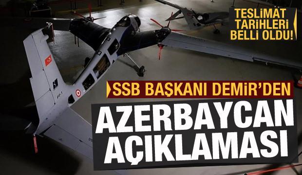 SSB Başkanı Demir'den Azerbaycan açıklaması: Hiçbir zaman tereddüt etmedik