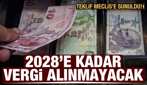 Teklif Meclis'e sunuldu! 2028'e kadar vergisiz dönem başlıyor