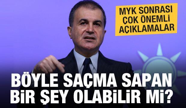 AK Parti MYK sonrası çok önemli açıklamalar