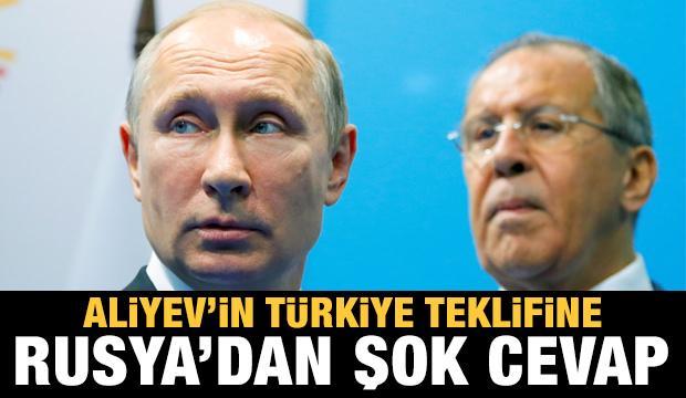 Aliyev'in Türkiye teklifine Rusya'dan ret