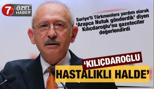 Haber7'ye değerlendirdiler: 'Kemal Kılıçdaroğlu hastalıklı bir halde'