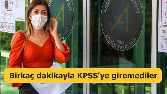 Birkaç dakikayla KPSS'ye giremediler