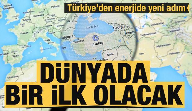 Dünyada bir ilk olacak! Türkiye'den enerjide yeni adım