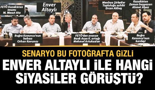 Enver Altaylı başka hangi siyasiler ile görüştü?