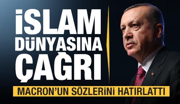 Erdoğan'dan İslam dünyasına son dakika çağrısı...Macron'a çok sert tepki