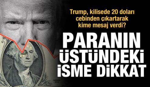 Paranın üstündeki isme dikkat! Trump, kilisede 20 doları çıkartarak kime mesaj verdi?