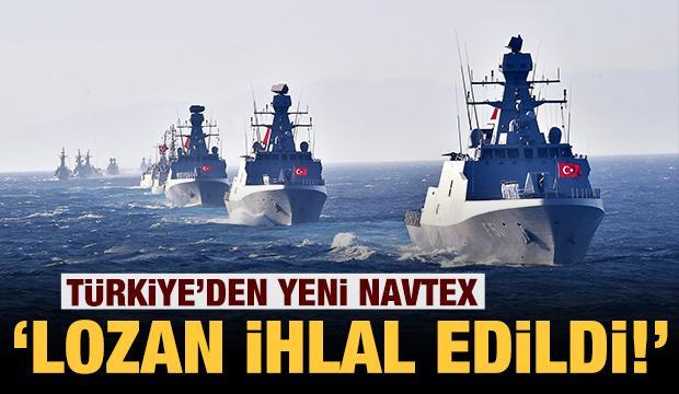 Son dakika: Türkiye'den yeni NAVTEX kararı: Lozan anlaşması ihlal edilmiştir
